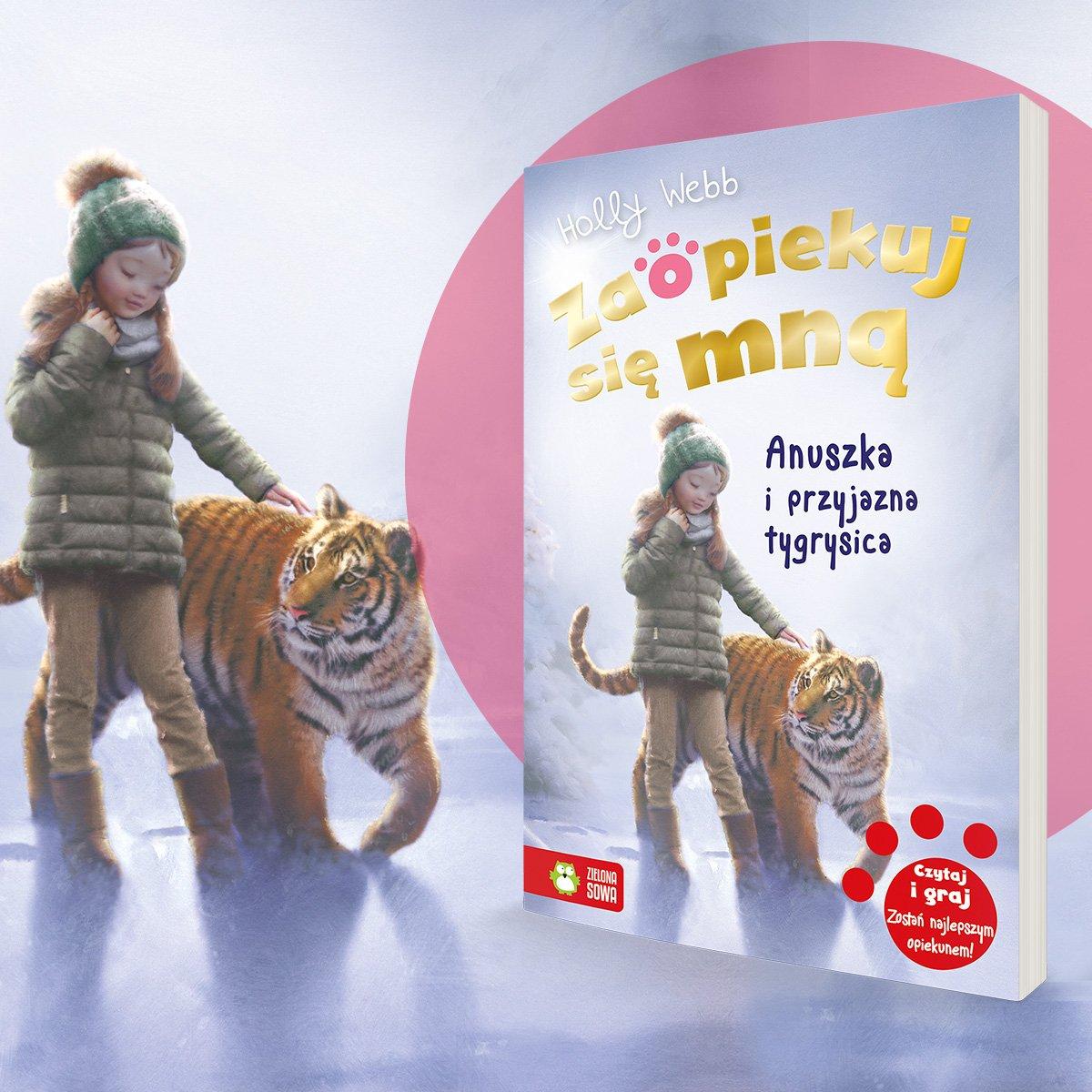Zaopiekuj się mną. Anuszka i przyjazna tygrysica - premiera książki