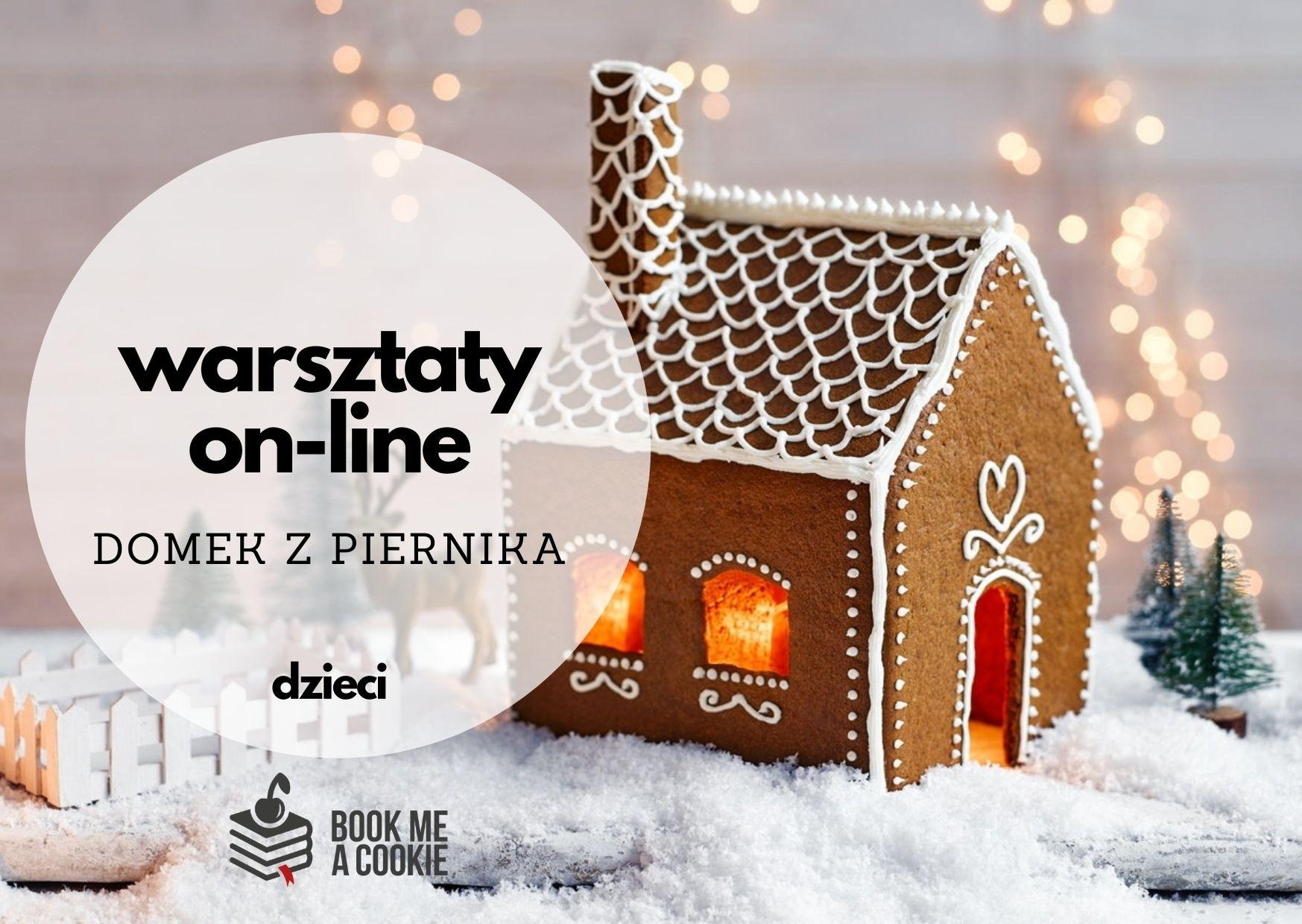 Warsztaty kulinarne on-line: domek z piernika