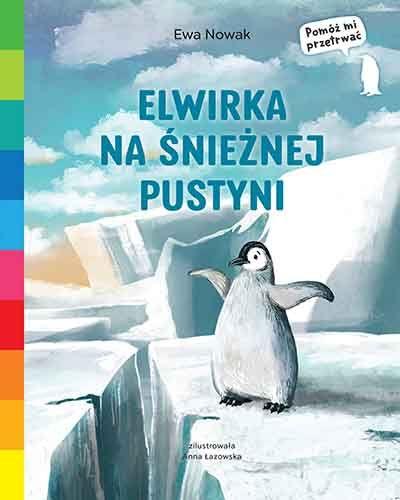 Elwirka na śnieżnej pustyni opinie o książce, recenzja książki dla dzieci