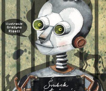 Śrubek i tajemnice Maszynerii opinie o książce dla dzieci