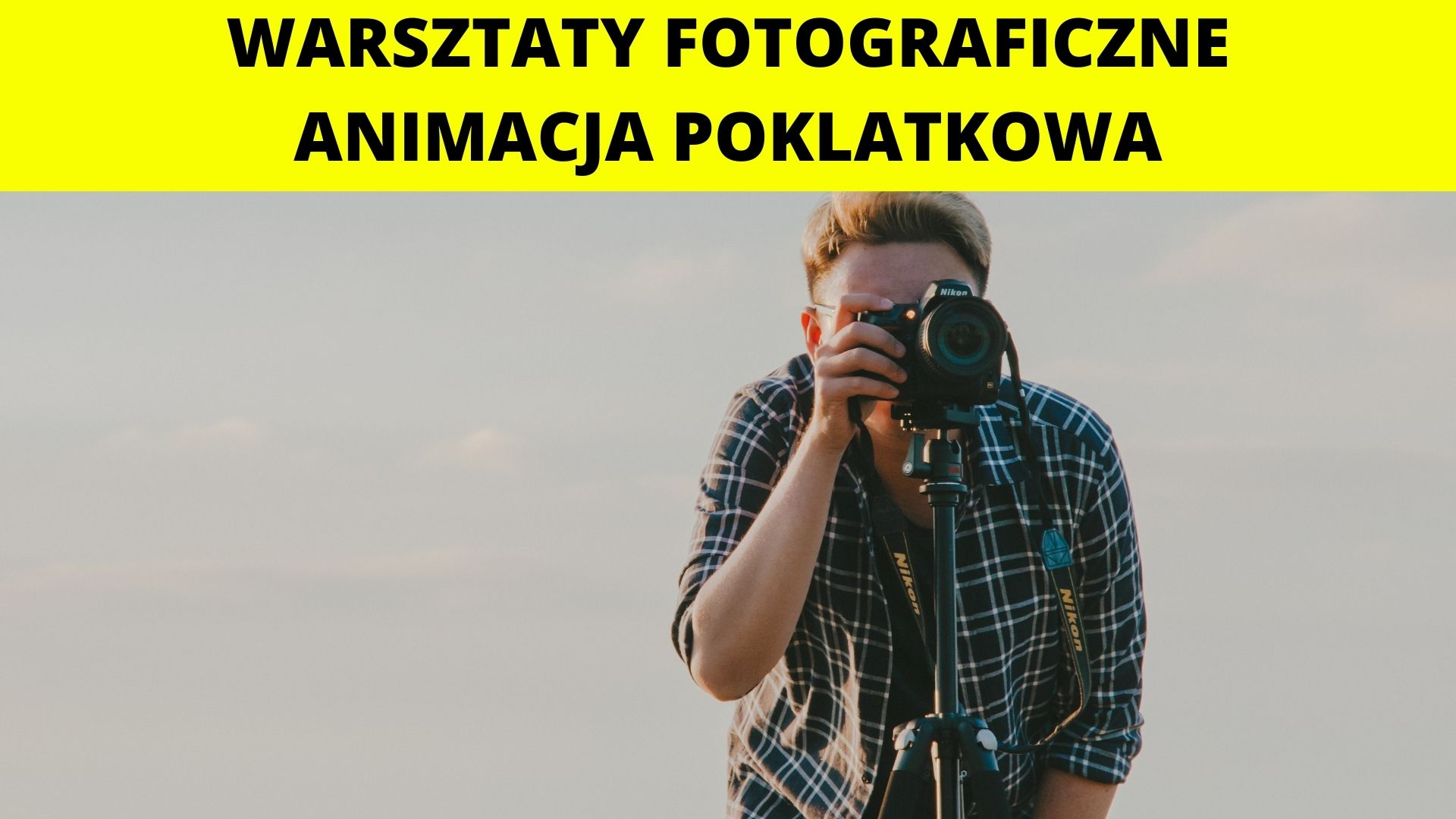 Animacja Poklatkowa - Warsztaty fotograficzne