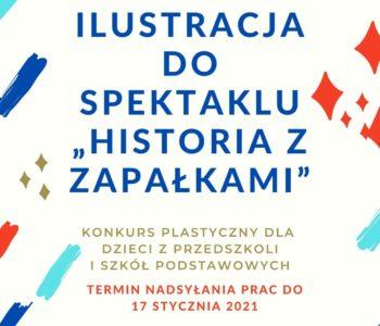 Konkurs plastyczny na ilustrację do spektaklu: Historia z zapałkami