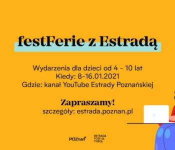 FestFerie z Estradą online – darmowe spektakle, koncerty i warsztaty