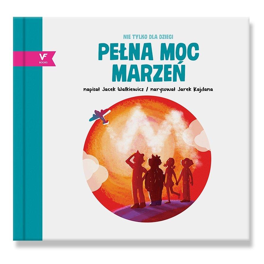 Pełna moc marzeń - inspirująca książka dla dzieci