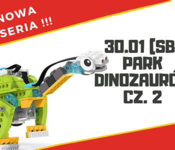 Park Dinozaurów cz. 2 NOWA SERIA - warsztaty robotyki dla dzieci