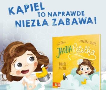 Jadzia Pętelka bierze kąpiel – książka dla najmłodszych czytelników