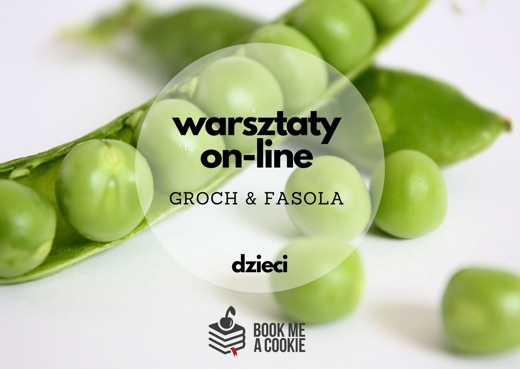 Warsztaty kulinarne ON-LINE: groch i fasola