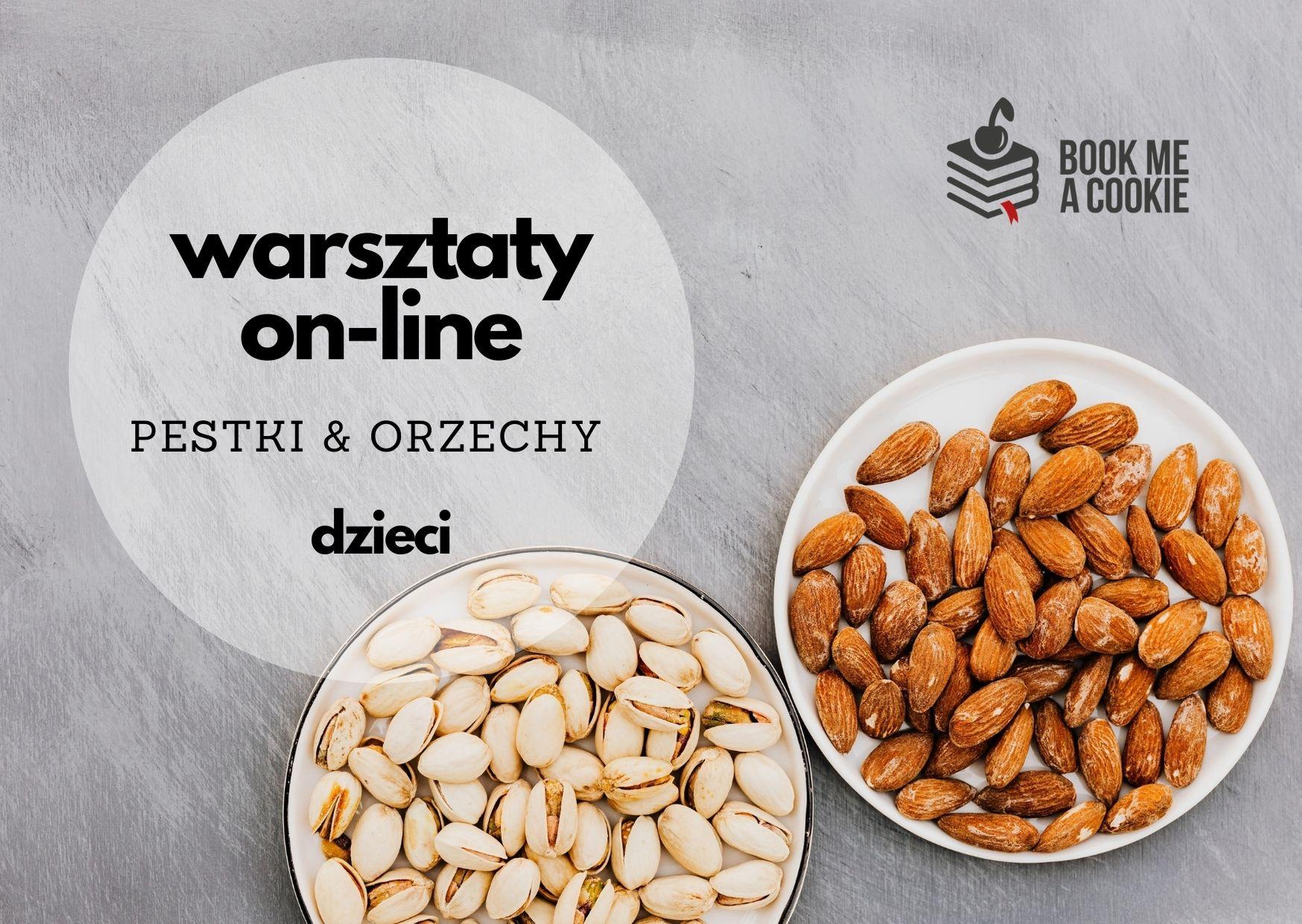 Warsztaty kulinarne ON-LINE: orzechy, pestki i nasiona