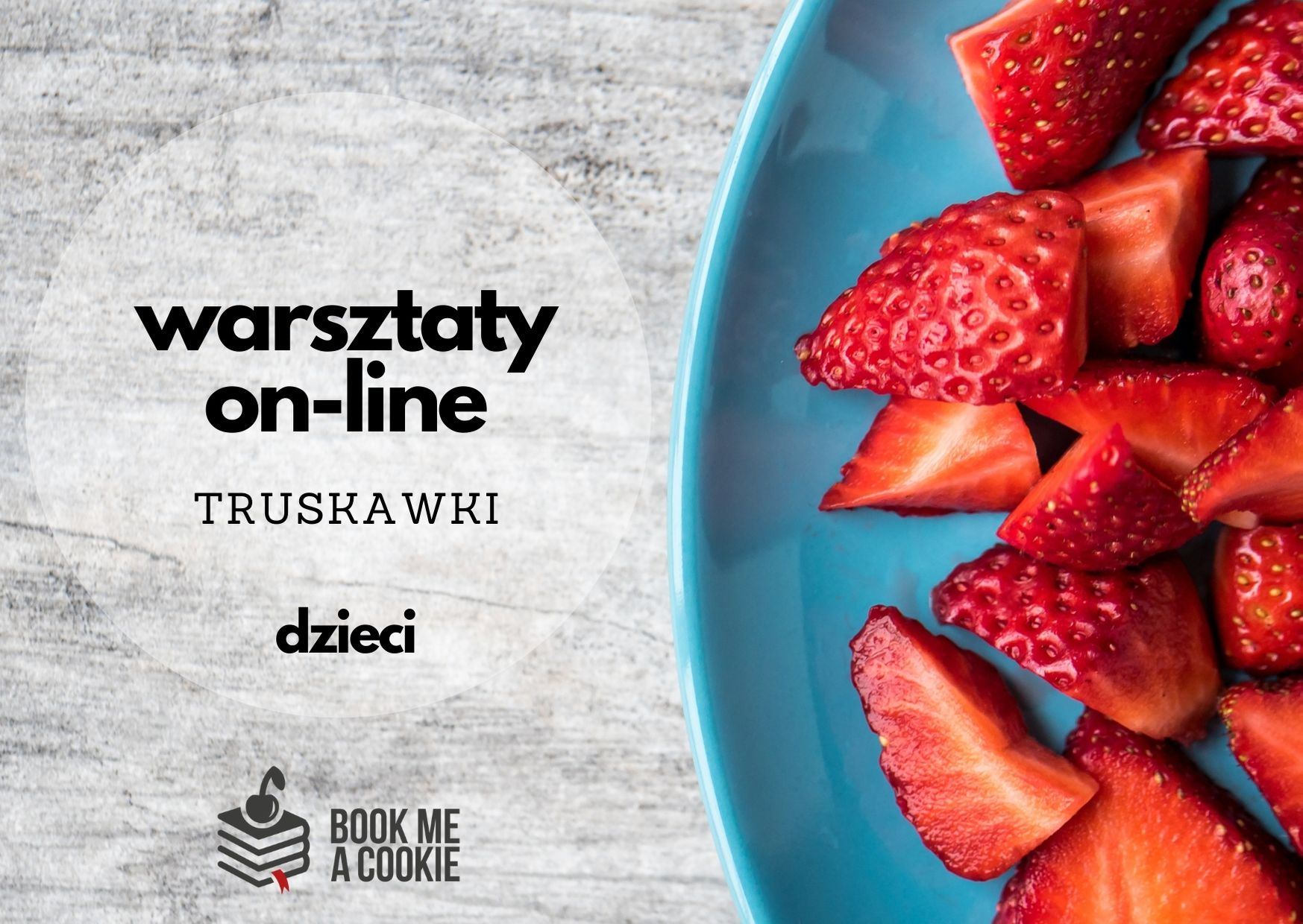 Warsztaty kulinarne ON-LINE: truskawki