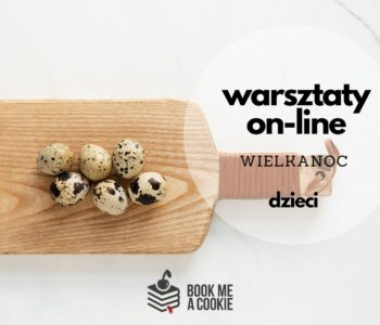 Warsztaty kulinarne ON-LINE: Wielkanoc last-minute