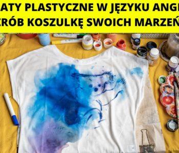 Zrób koszulkę swoich marzeń – warsztaty plastyczne w języku angielskim