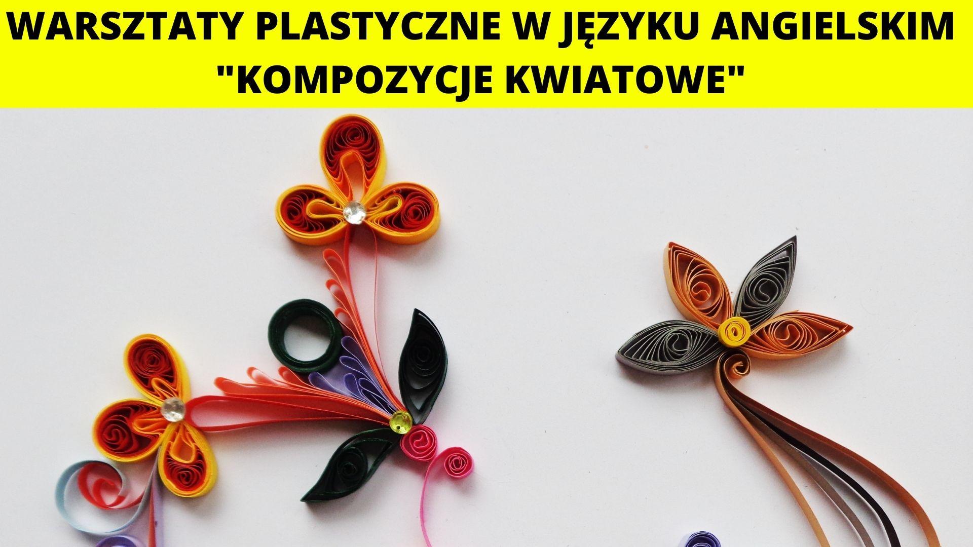 Kompozycje kwiatowe - warsztaty plastyczne w języku angielskim
