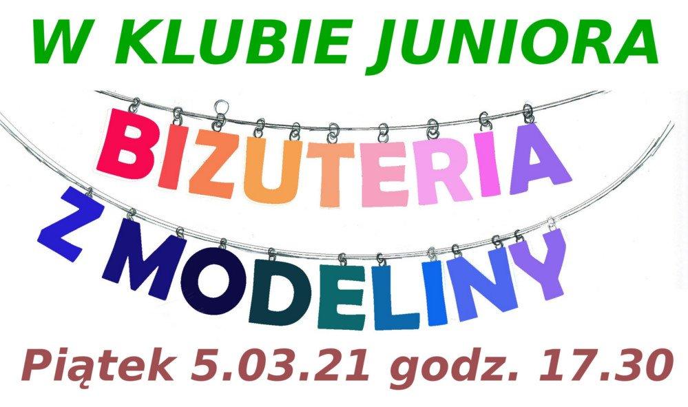 Klub Juniora zaprasza: Biżuteria z modeliny
