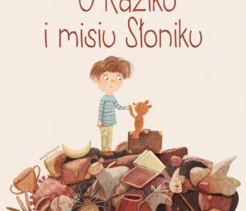 O Kaziku i misiu Słoniku – książka dla dzieci o ponadczasowej przyjaźni