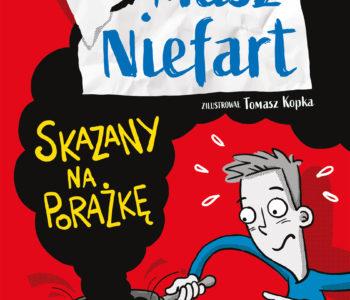Tomasz Niefart. Skazany na porażkę – zabawna książka dla dzieci