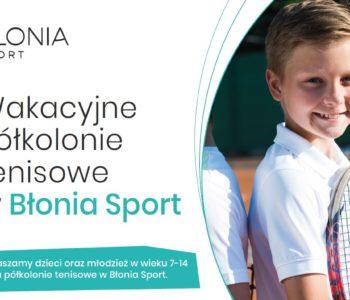 Półkolonie tenisowe w Błonia Sport – lato 2021