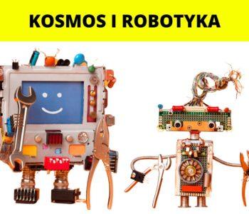 Kosmos i Robotyka – Półkolonie 2021