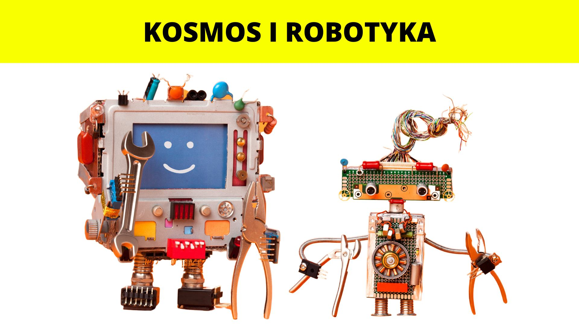 Kosmos i Robotyka - Półkolonie 2021