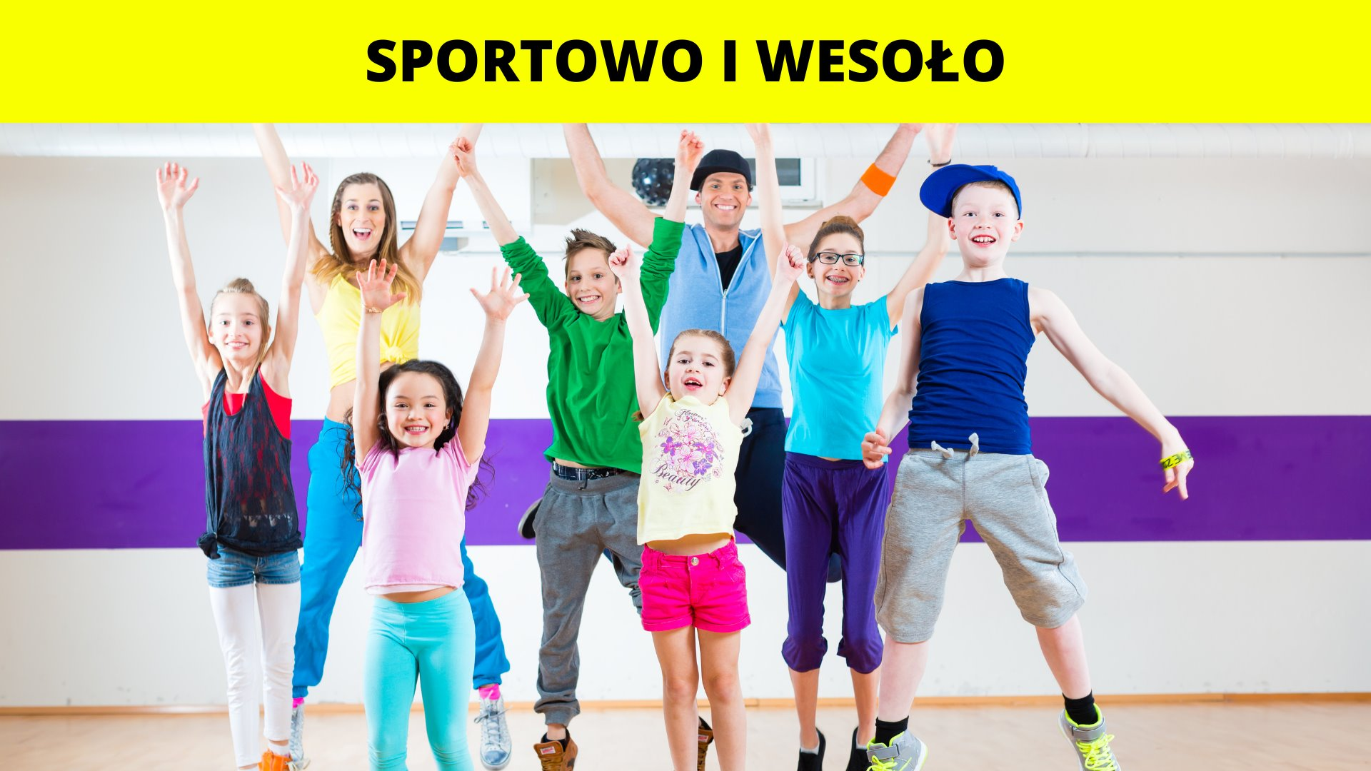 Sportowo i wesoło - Półkolonie 2021