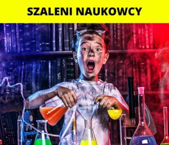 Szaleni Naukowcy! – Półkolonie 2021