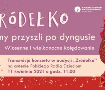 Wiosenne kolędowanie w Polskim Radiu Dzieciom