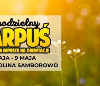 Samodzielny Harpuś - Dzielnicowa impreza na orientację: Dolina Samborowo