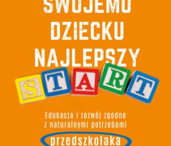 Jak zapewnić dziecku dobry start recenzja książki dla rodziców