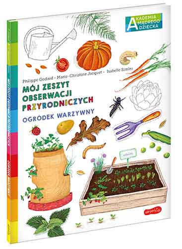 Ogródek warzywny. Akademia mądrego dziecka.