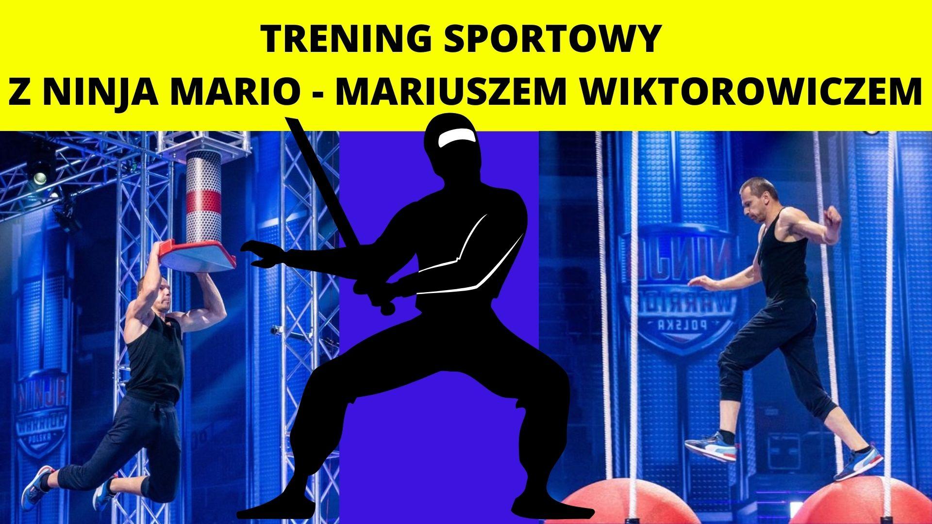 Trening Sportowy z NINJA MARIO - Mariuszem Wiktorowieczem
