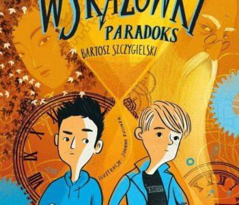 Wskazówki paradoks recenzja książki dla młodzieży