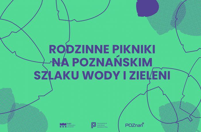 Pikniki rodzinne na Poznańskim Szlaku Wody i Zieleni