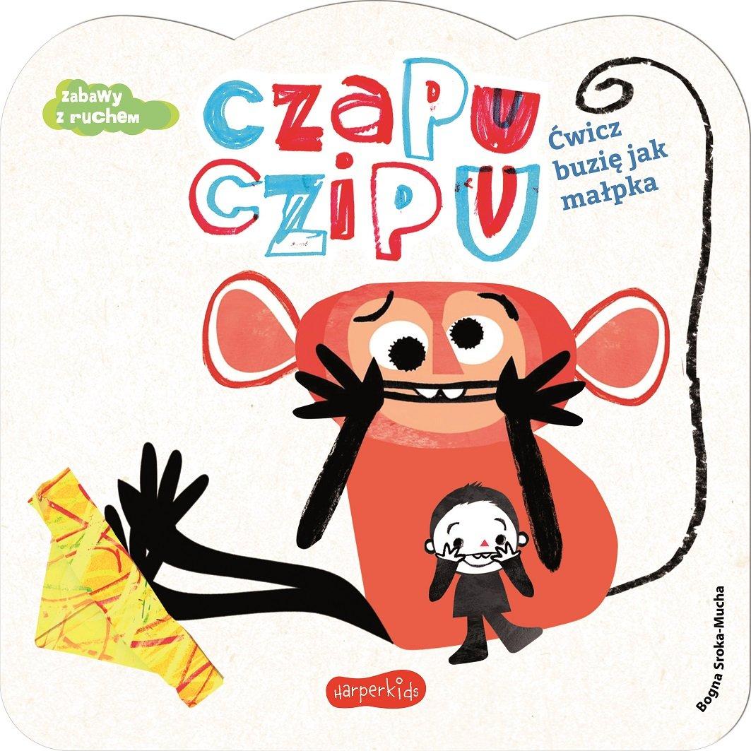 Zabawy z ruchem - seria kartonowych książeczek: Czapu Czipu