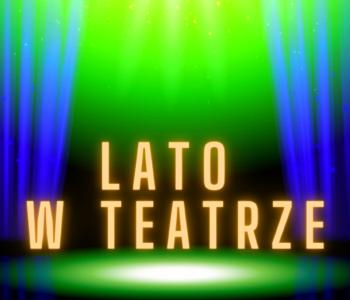 Półkolonie aktorskie.Lato 2021 w Teatrze. Zapisy!