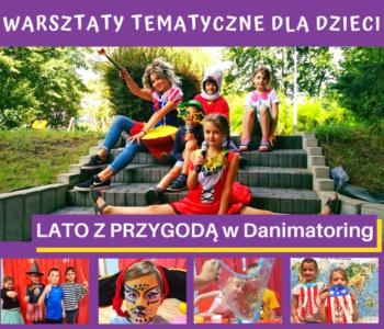 Warsztaty tematyczne dla dzieci: Lato z przygodą