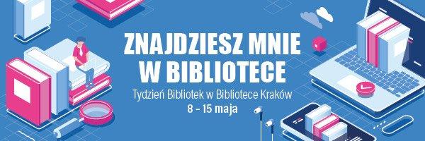 Znajdziesz mnie w bibliotece – zaproszenie Biblioteki Kraków