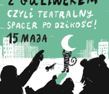 Noc Muzeów w Guliwerze, czyli teatralny spacer po dzikość!