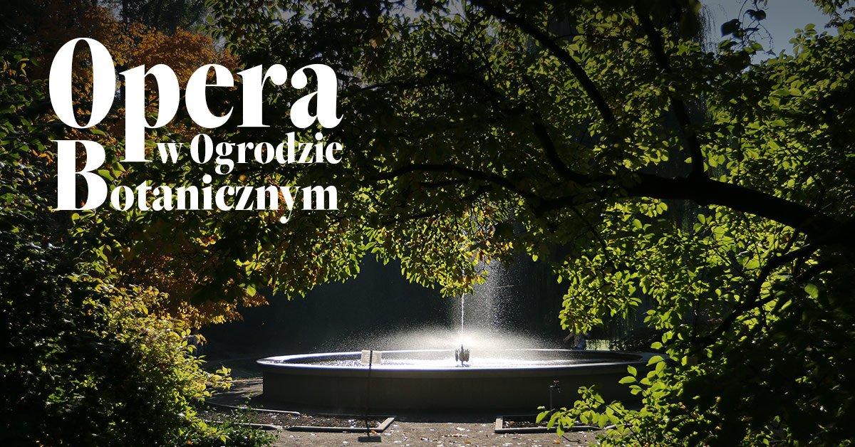 Opera w Ogrodzie Botanicznym