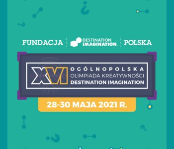 XVI Ogólnopolska Olimpiada Kreatywności Destination Imagination