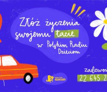 Dzień Ojca z Polskim Radiem Dzieciom