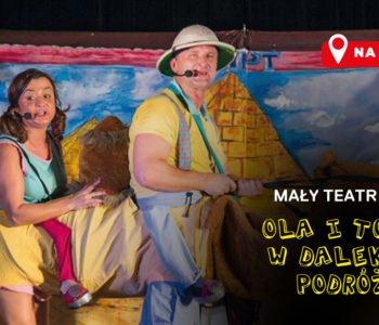 Mały Teatr Kępa: Ola i Tolek w dalekiej podróży