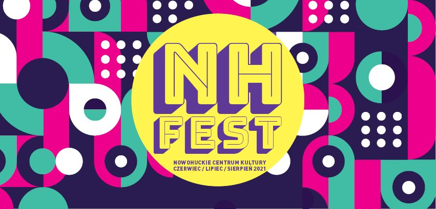 NH FEST w nowej odsłonie!Tygiel artystycznych i twórczych wydarzeń w Nowohuckim Centrum Kultury