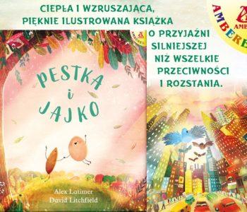 Pestka i Jajko – ciepła i wzruszająca książka dla dzieci
