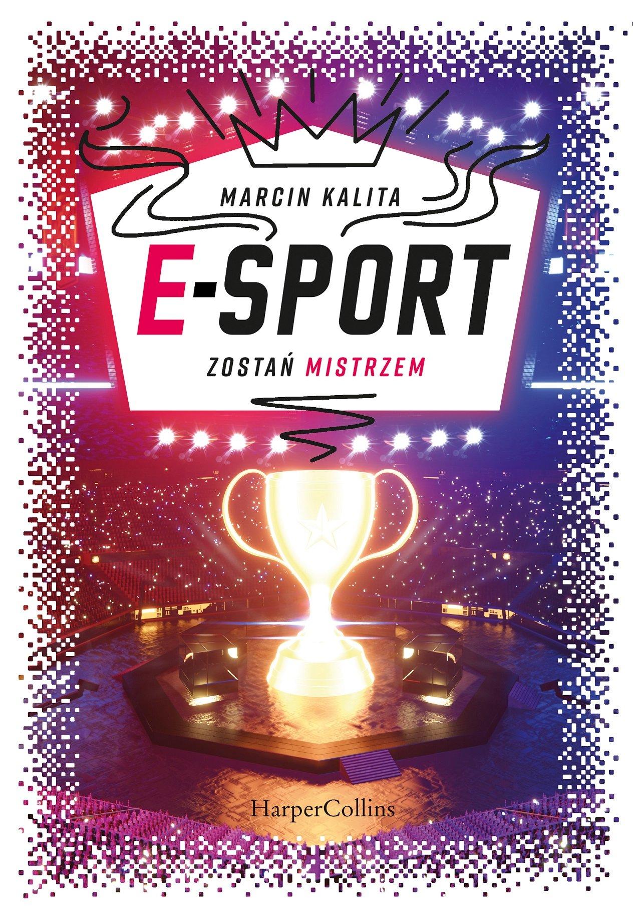 E-sport. Zostań mistrzem - książka dla dzieci