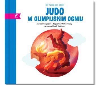 JUDO w olimpijskim ogniu – książka dla dzieci