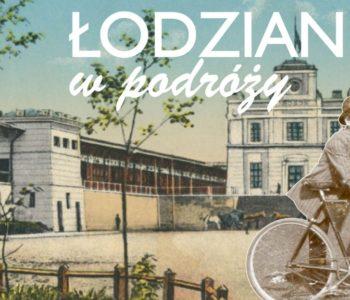 Premiera gry towarzyszącej wystawie czasowej Łodzianin w podróży