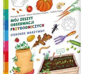 moj zeszyt obserwacji przyrodniczych ogródek warzywny recenzja