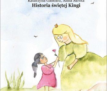 Historia świętej Kingi – fascynująca wierszowana opowieść dla dzieci