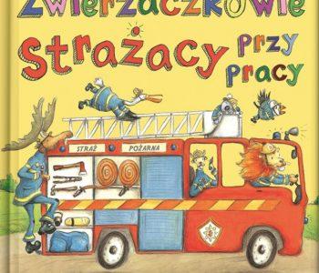 Dzień w Zwierzaczkowie. Strażacy przy pracy – wznowienie książki