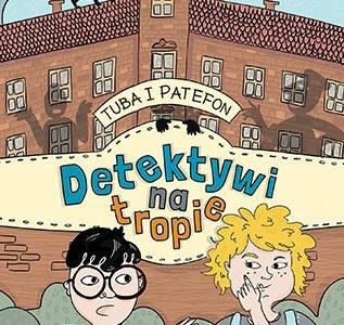 Tuba i Patefon detektywi recenzja książki dla dzieci