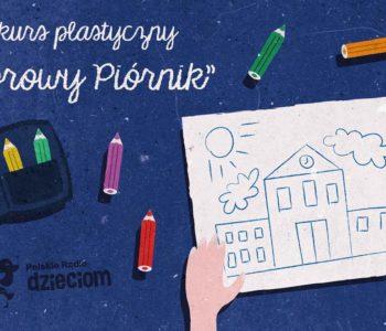 Kolorowy Piórnik - konkurs Polskiego Radia Dzieciom